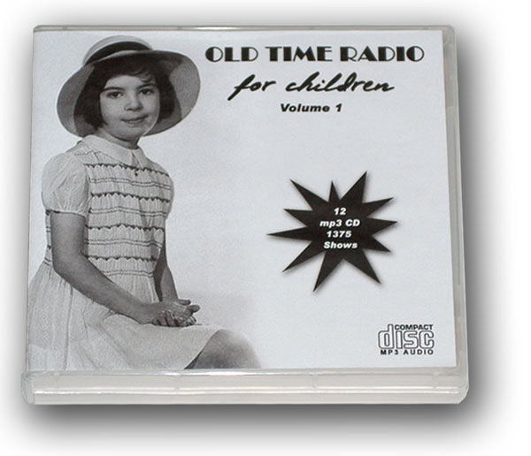 OLD TIME RADIO FOR CHILDREN Volume 1