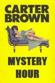 CARTER BROWN MYSTERY HOUR